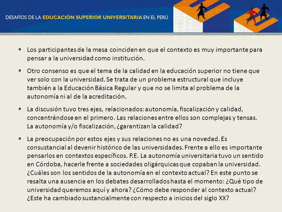 Los participantes de la mesa coinciden en que el contexto es muy importante para pensar a la universidad como institución.