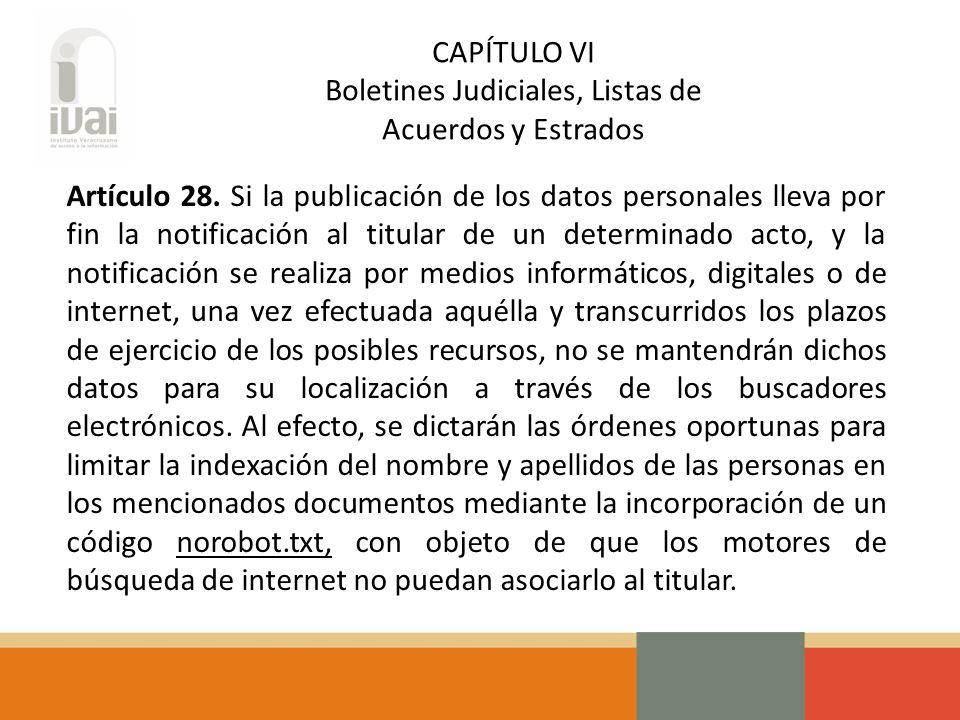 CAPÍTULO VI Boletines Judiciales, Listas de Acuerdos y Estrados Artículo 28.