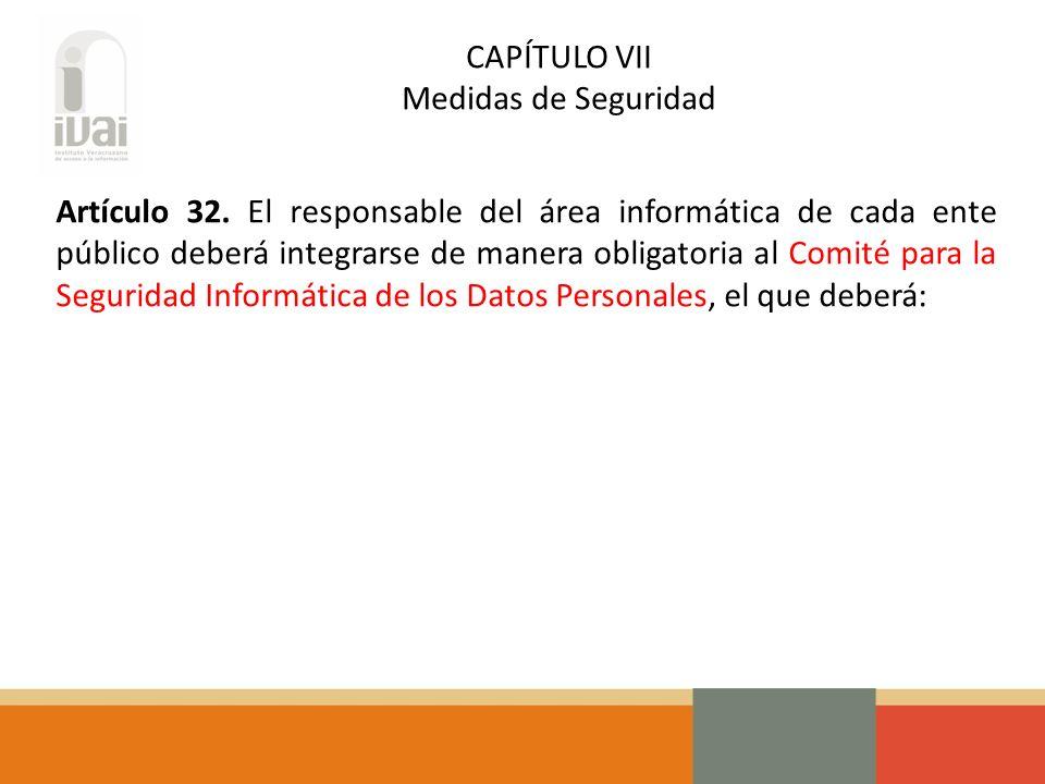 CAPÍTULO VII Medidas de Seguridad Artículo 32.