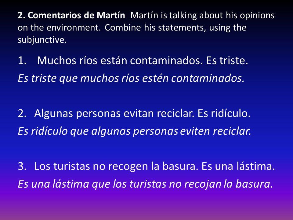 2.Comentarios de Martín Martín is talking about his opinions on the environment.