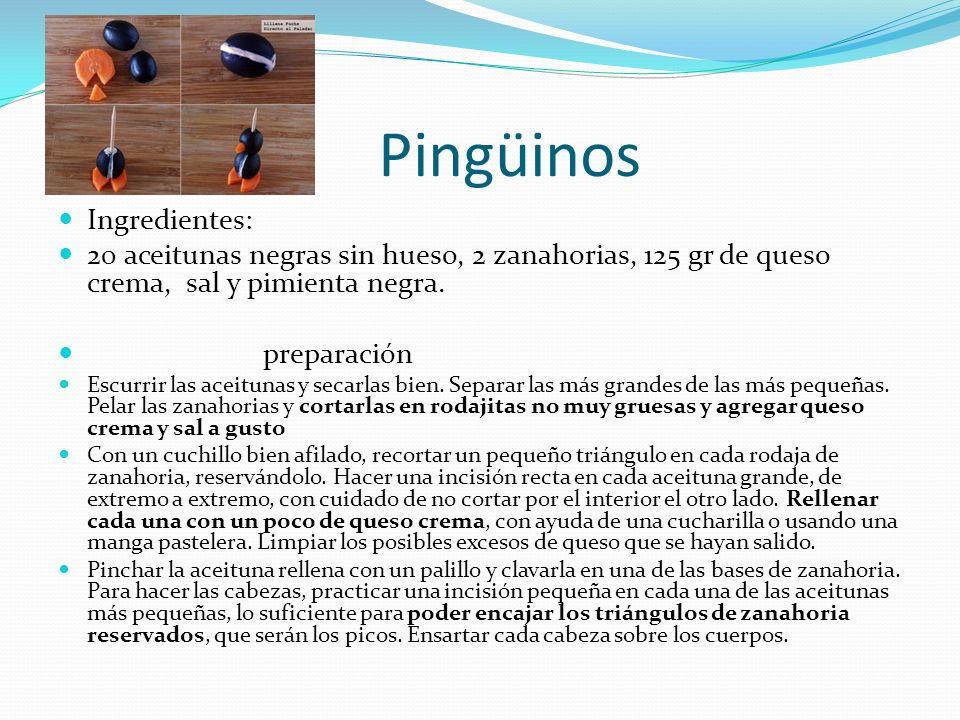 Pingüinos Ingredientes: 20 aceitunas negras sin hueso, 2 zanahorias, 125 gr de queso crema, sal y pimienta negra. preparación Escurrir las aceitunas y
