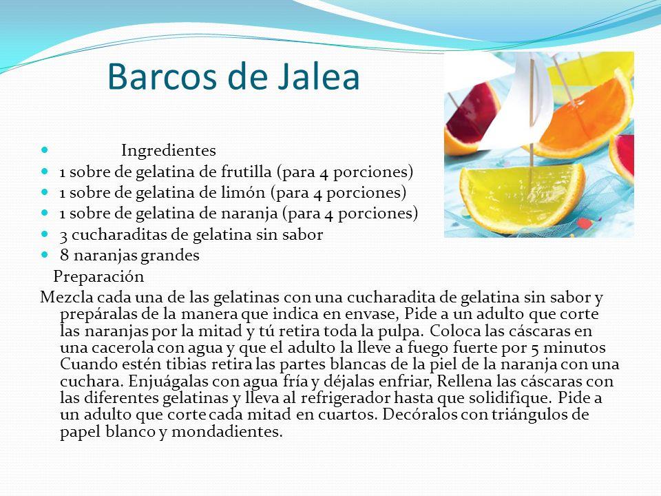 Barcos de Jalea Ingredientes 1 sobre de gelatina de frutilla (para 4 porciones) 1 sobre de gelatina de limón (para 4 porciones) 1 sobre de gelatina de