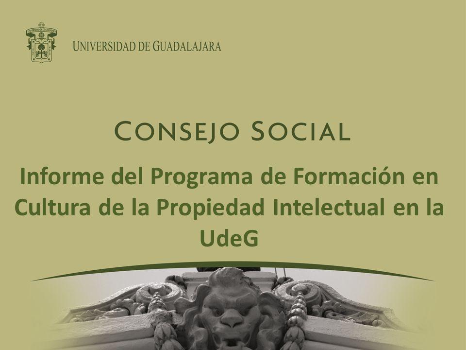 Informe del Programa de Formación en Cultura de la Propiedad Intelectual en la UdeG