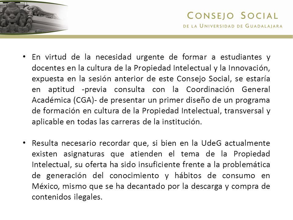 En virtud de la necesidad urgente de formar a estudiantes y docentes en la cultura de la Propiedad Intelectual y la Innovación, expuesta en la sesión