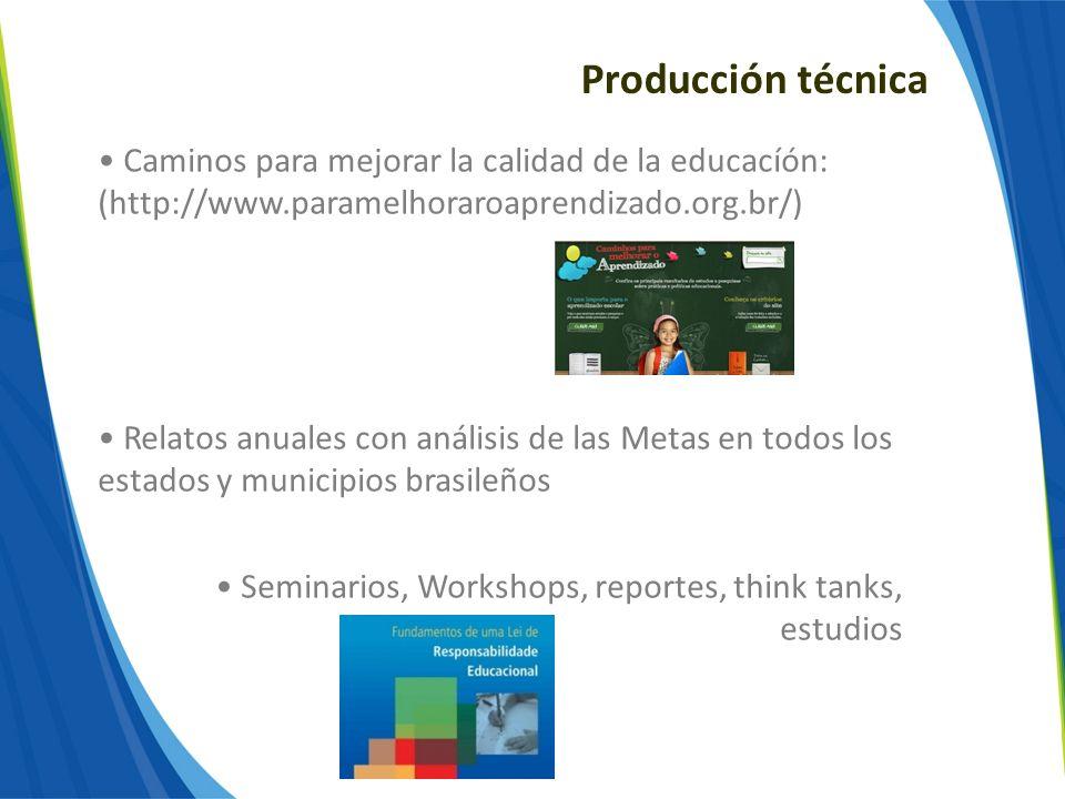 Producción técnica Caminos para mejorar la calidad de la educacíón: (http://www.paramelhoraroaprendizado.org.br/) Relatos anuales con análisis de las