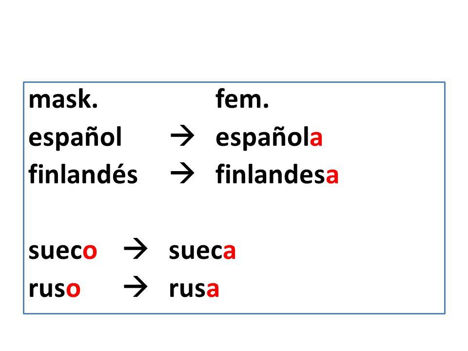 mask.fem. español española finlandés finlandesa sueco sueca ruso rusa