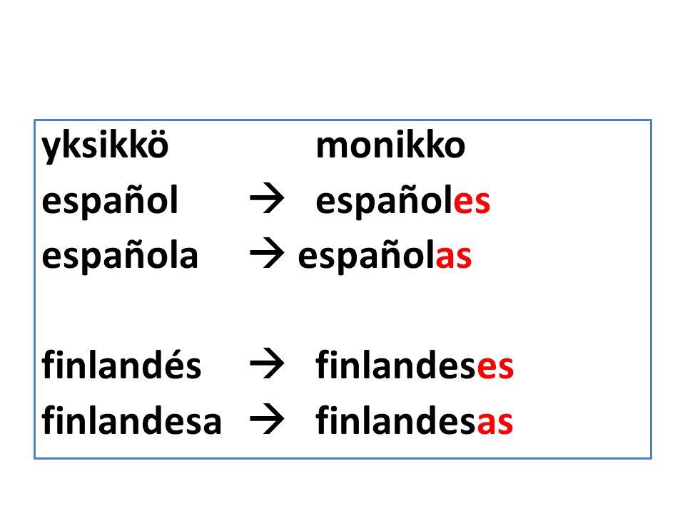 yksikkömonikko español españoles española españolas finlandés finlandeses finlandesa finlandesas