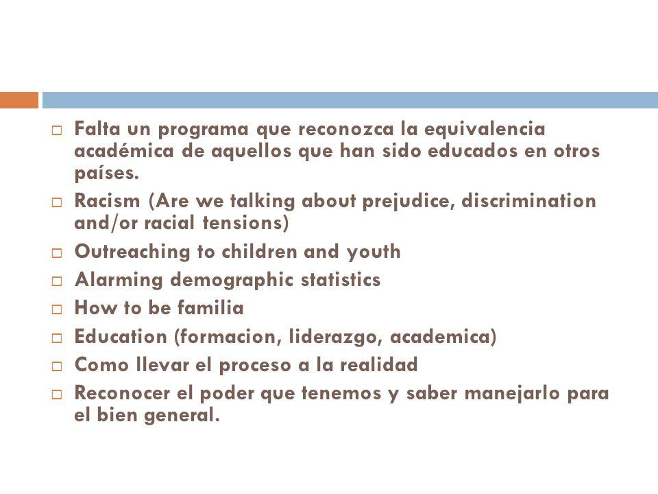 Falta un programa que reconozca la equivalencia académica de aquellos que han sido educados en otros países.