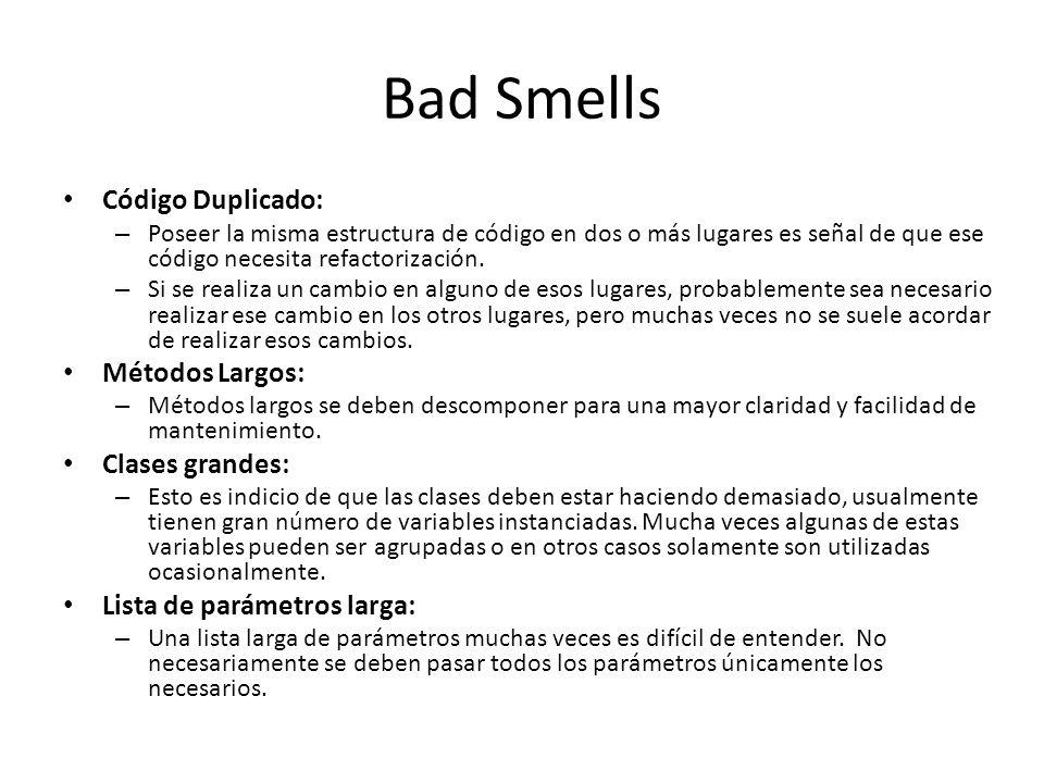 Bad Smells Cambio divergente: – El código debe estar estructurado para realizar cambios de forma sencilla.
