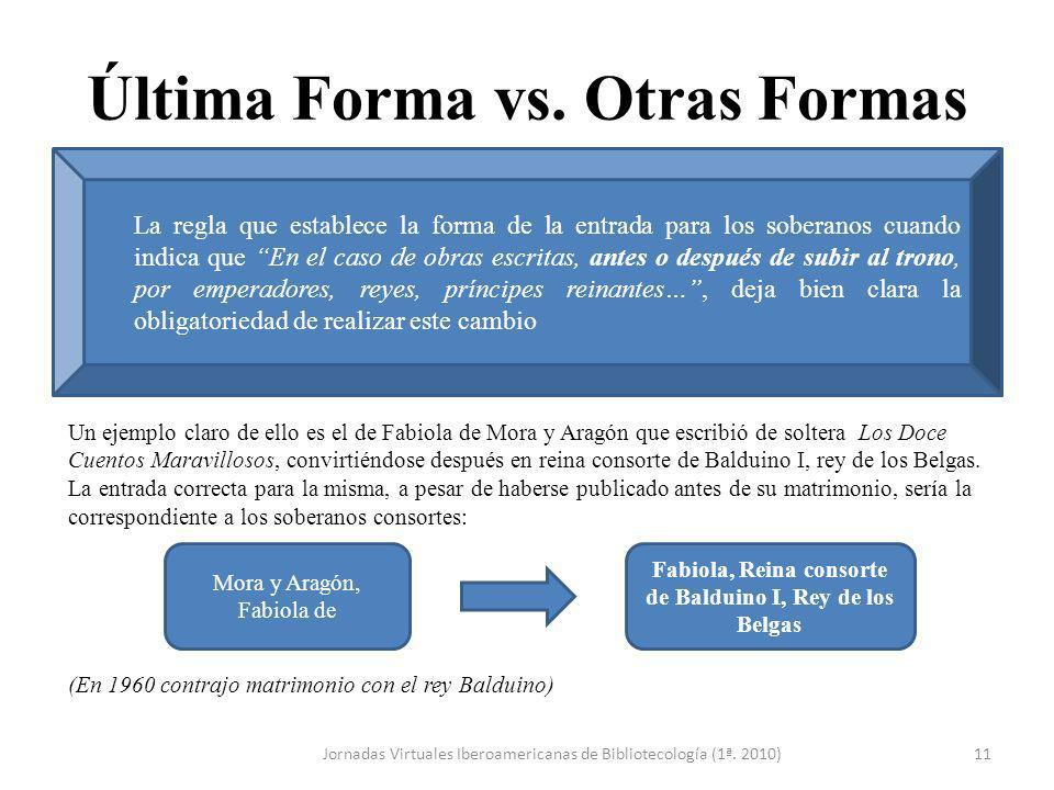 Última Forma vs. Otras Formas Jornadas Virtuales Iberoamericanas de Bibliotecología (1ª. 2010)11 Un ejemplo claro de ello es el de Fabiola de Mora y A
