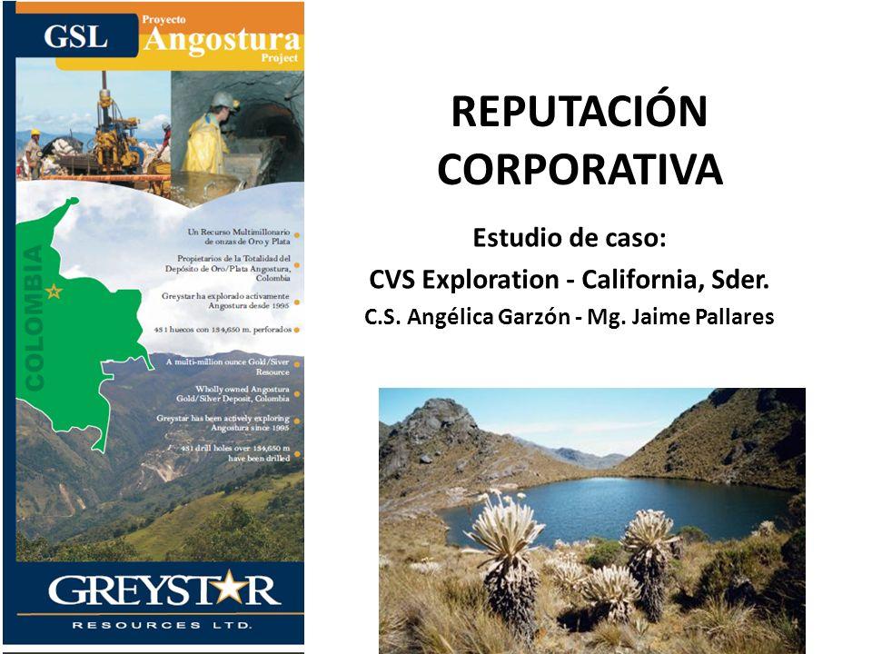 REPUTACIÓN CORPORATIVA Estudio de caso: CVS Exploration - California, Sder.
