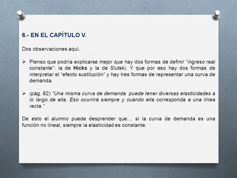 6.- EN EL CAPÍTULO V. Dos observaciones aquí.