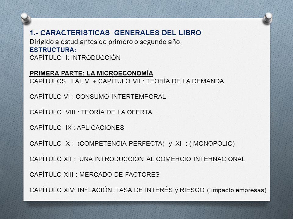 1.- CARACTERISTICAS GENERALES DEL LIBRO Dirigido a estudiantes de primero o segundo año.