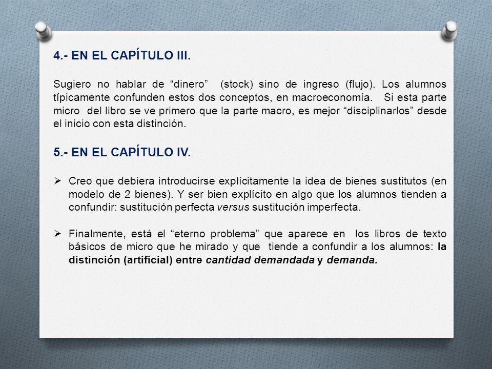 4.- EN EL CAPÍTULO III. Sugiero no hablar de dinero (stock) sino de ingreso (flujo).