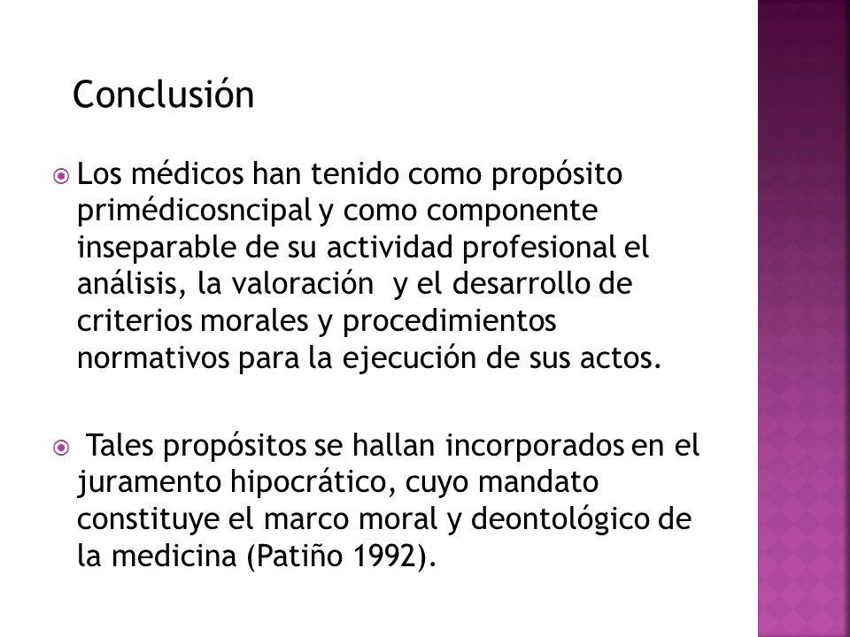 Los médicos han tenido como propósito primédicosncipal y como componente inseparable de su actividad profesional el análisis, la valoración y el desar