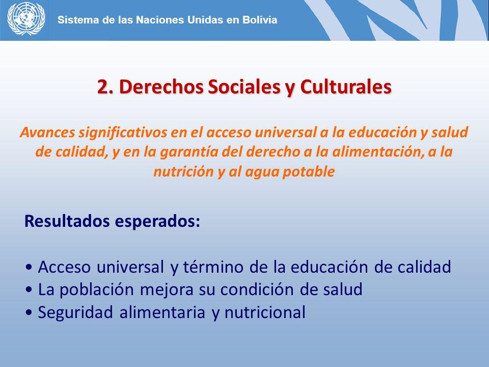 2. Derechos Sociales y Culturales Avances significativos en el acceso universal a la educación y salud de calidad, y en la garantía del derecho a la a