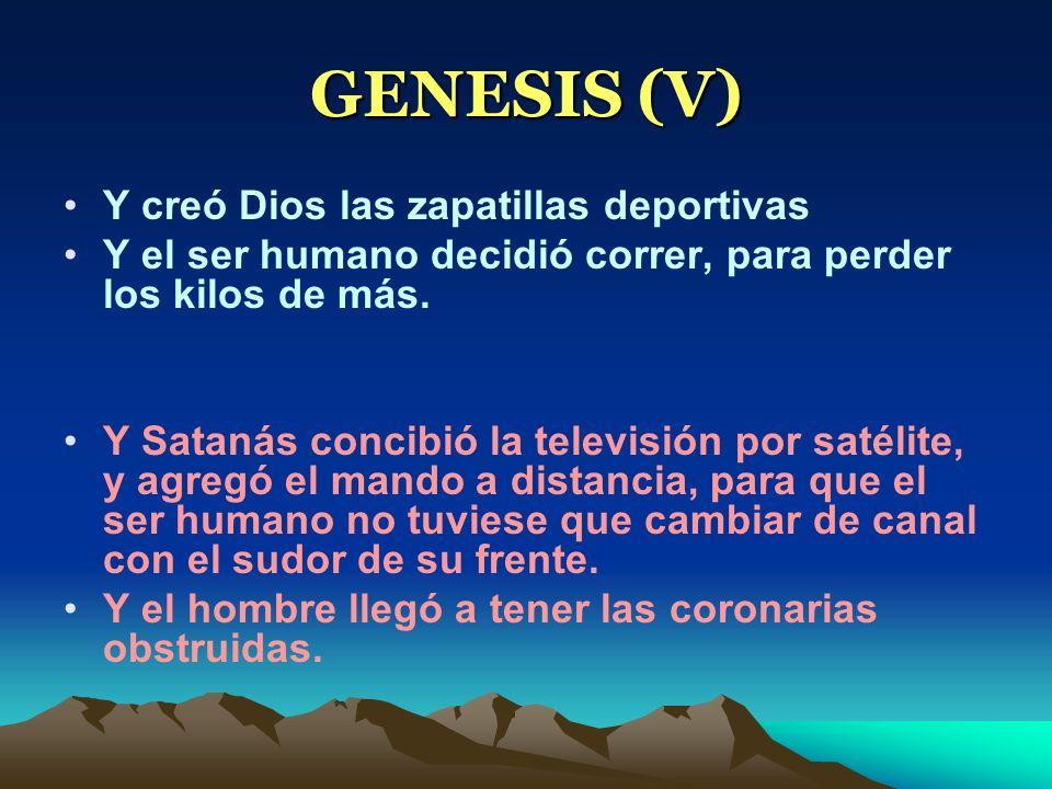 GENESIS (V) Y creó Dios las zapatillas deportivas Y el ser humano decidió correr, para perder los kilos de más. Y Satanás concibió la televisión por s