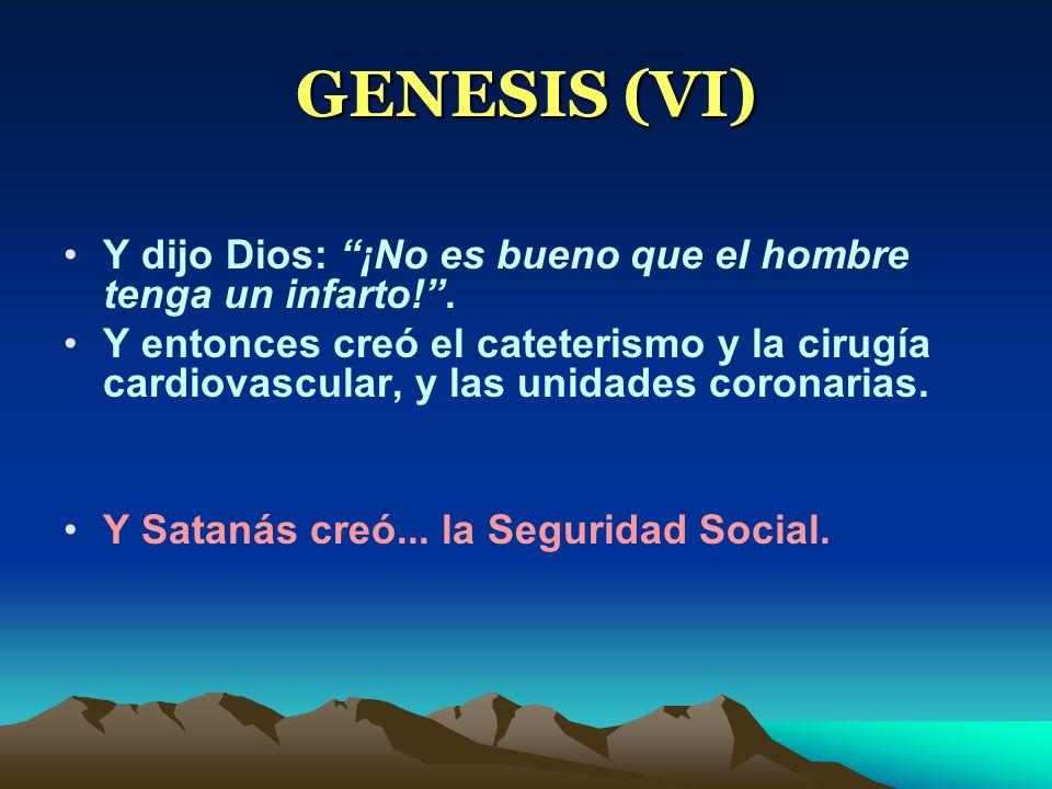 GENESIS (VI) Y dijo Dios: ¡No es bueno que el hombre tenga un infarto!. Y entonces creó el cateterismo y la cirugía cardiovascular, y las unidades cor