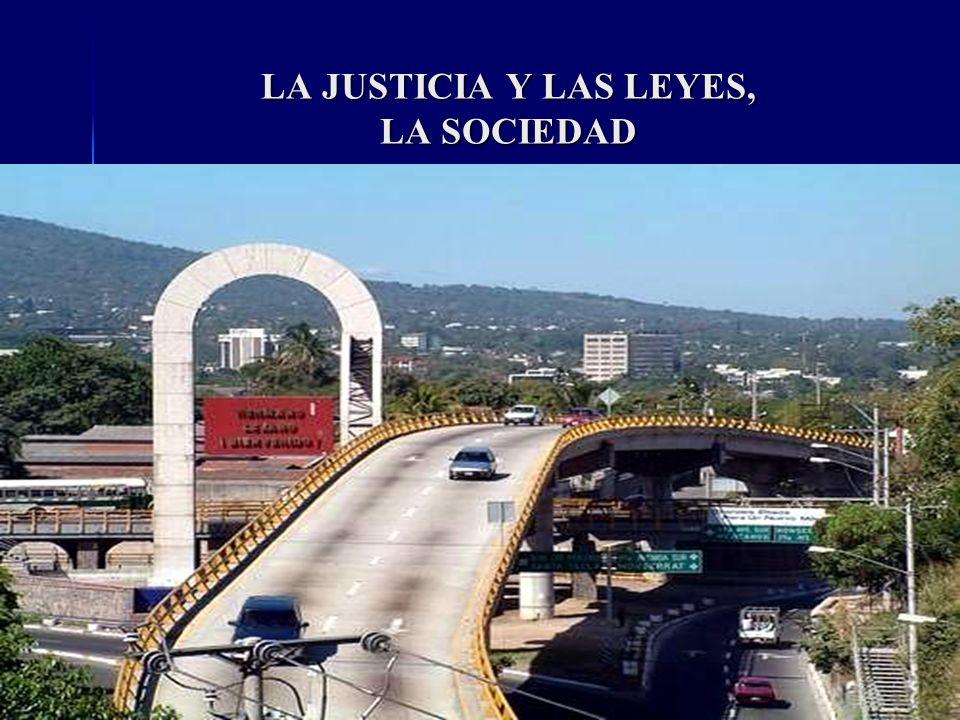 LA JUSTICIA Y LAS LEYES, LA SOCIEDAD