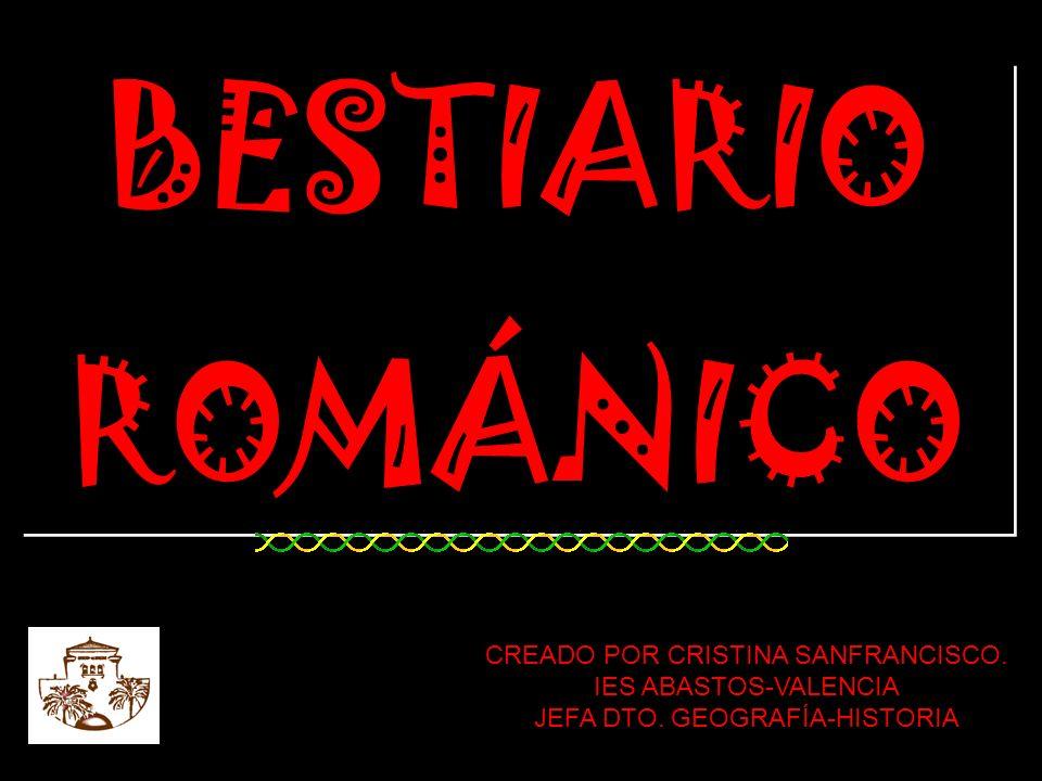 BESTIARIO ROMÁNICO BESTIARIO ROMÁNICO CREADO POR CRISTINA SANFRANCISCO.