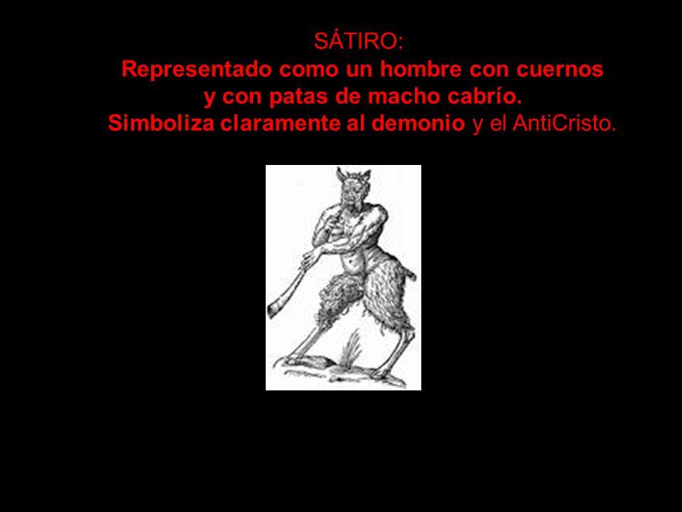 SÁTIRO: Representado como un hombre con cuernos y con patas de macho cabrío.