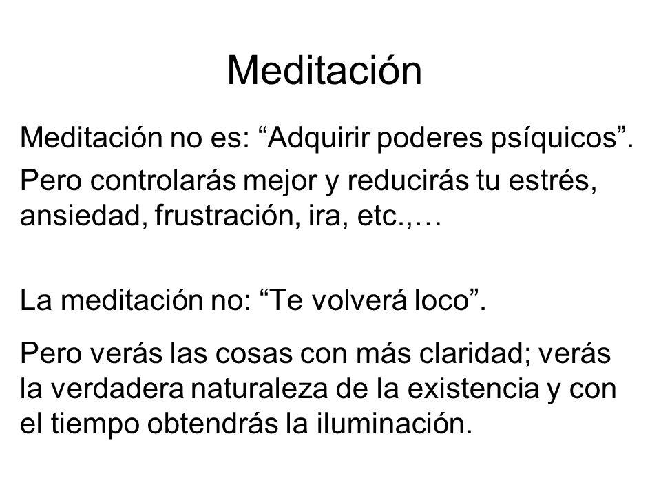 Meditación Meditación no es: Adquirir poderes psíquicos.