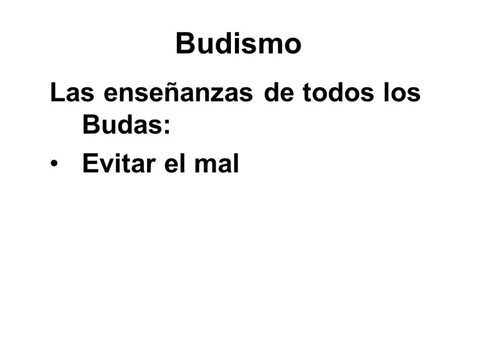 Budismo Las enseñanzas de todos los Budas: Evitar el mal !