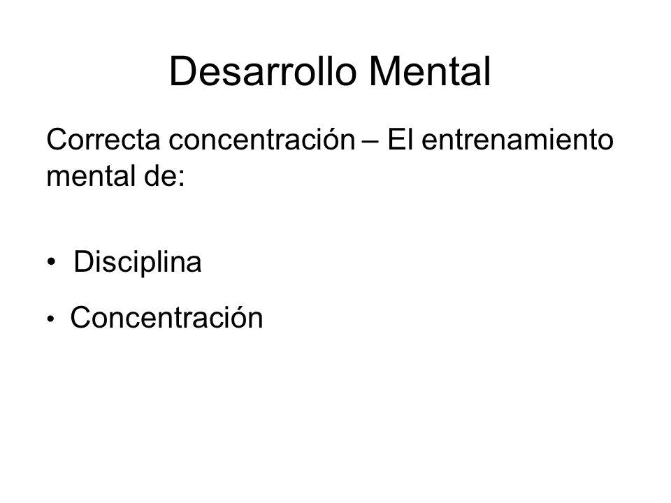 Desarrollo Mental Correcta concentración – El entrenamiento mental de: Disciplina Concentración