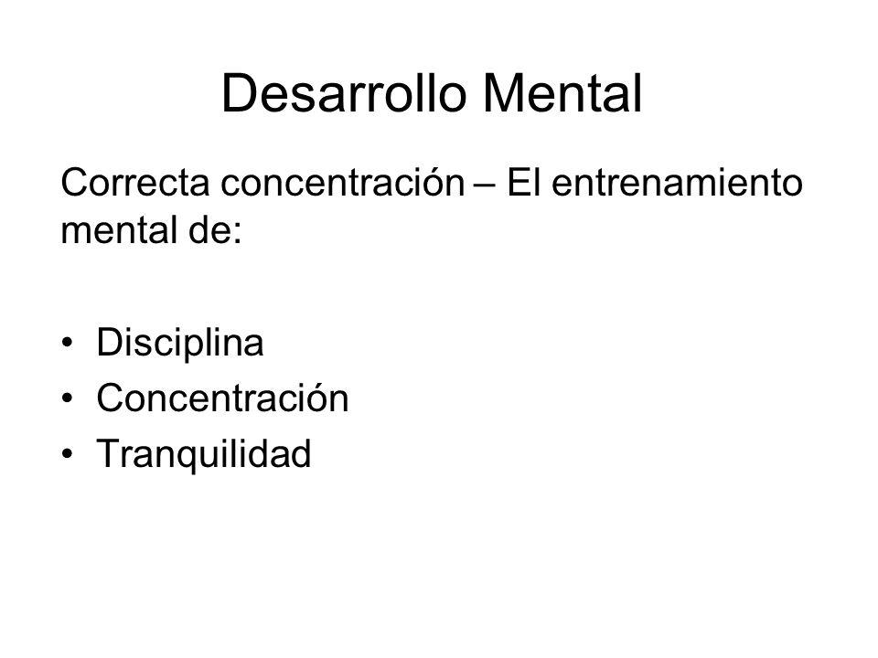 Desarrollo Mental Correcta concentración – El entrenamiento mental de: Disciplina Concentración Tranquilidad