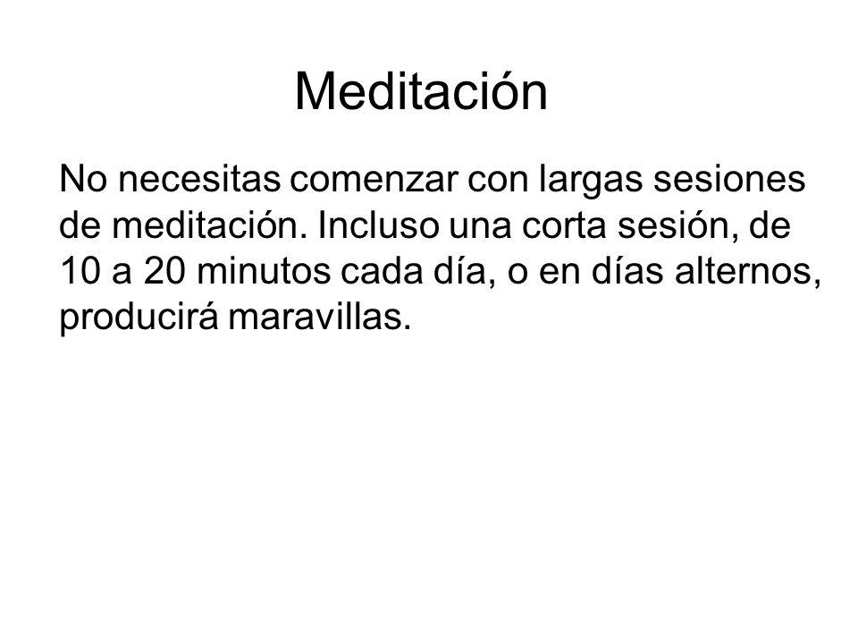 Meditación No necesitas comenzar con largas sesiones de meditación.