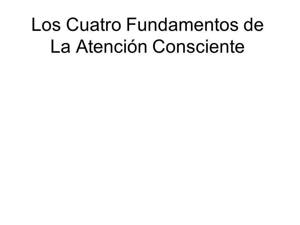 Los Cuatro Fundamentos de La Atención Consciente