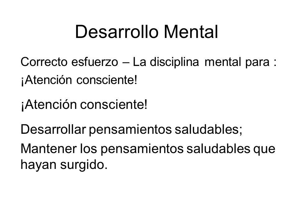 Desarrollo Mental Correcto esfuerzo – La disciplina mental para : ¡Atención consciente.