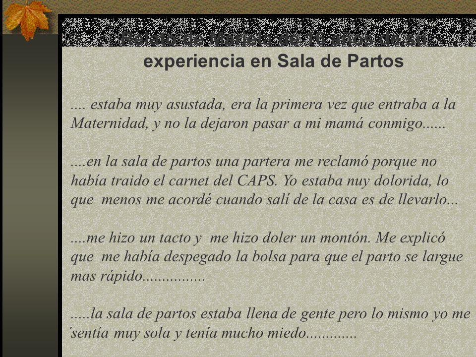 Relato de Mariela de 16 años de su experiencia en Sala de Partos.... estaba muy asustada, era la primera vez que entraba a la Maternidad, y no la deja