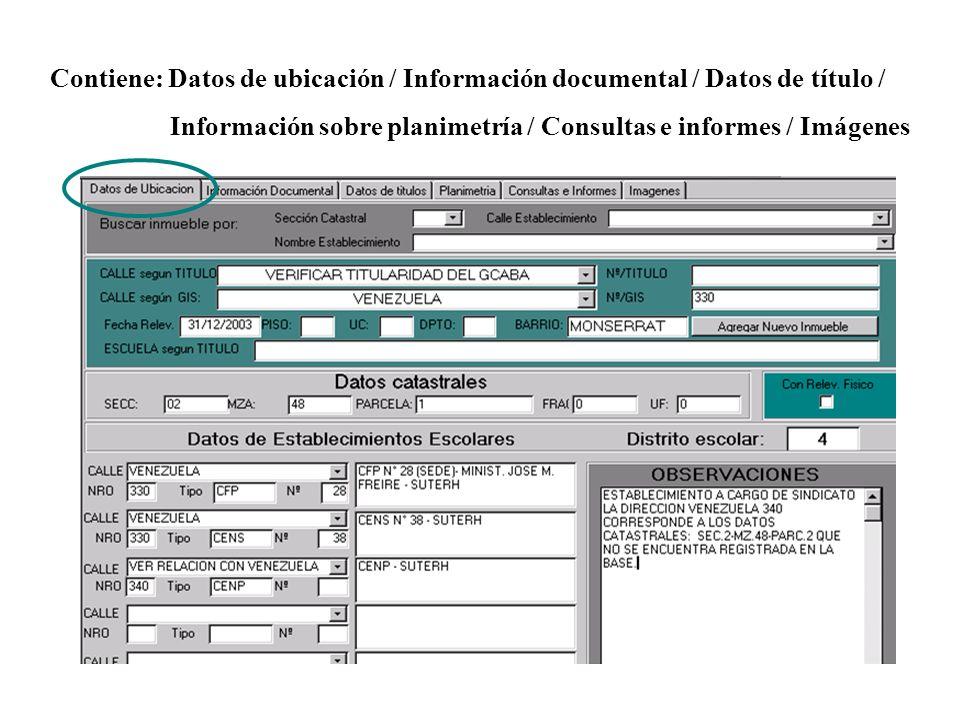 Contiene: Datos de ubicación / Información documental / Datos de título / Información sobre planimetría / Consultas e informes / Imágenes