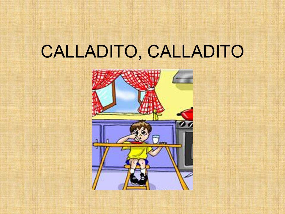 CALLADITO, CALLADITO