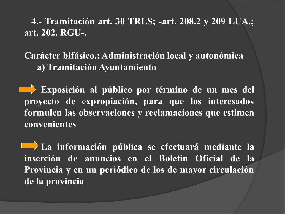 4.- Tramitación art. 30 TRLS; -art. 208.2 y 209 LUA.; art. 202. RGU-. Carácter bifásico.: Administración local y autonómica a) Tramitación Ayuntamient
