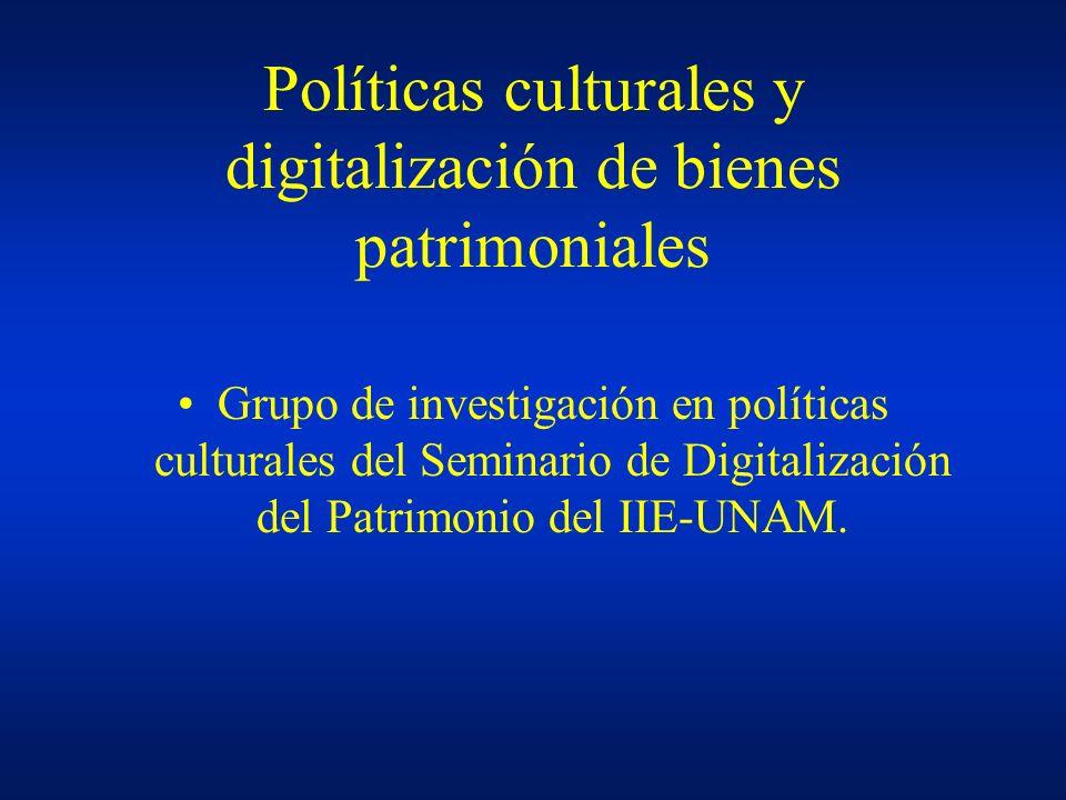 Políticas culturales y digitalización de bienes patrimoniales Grupo de investigación en políticas culturales del Seminario de Digitalización del Patri