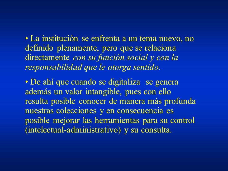 La institución se enfrenta a un tema nuevo, no definido plenamente, pero que se relaciona directamente con su función social y con la responsabilidad