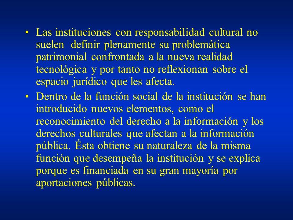 Las instituciones con responsabilidad cultural no suelen definir plenamente su problemática patrimonial confrontada a la nueva realidad tecnológica y