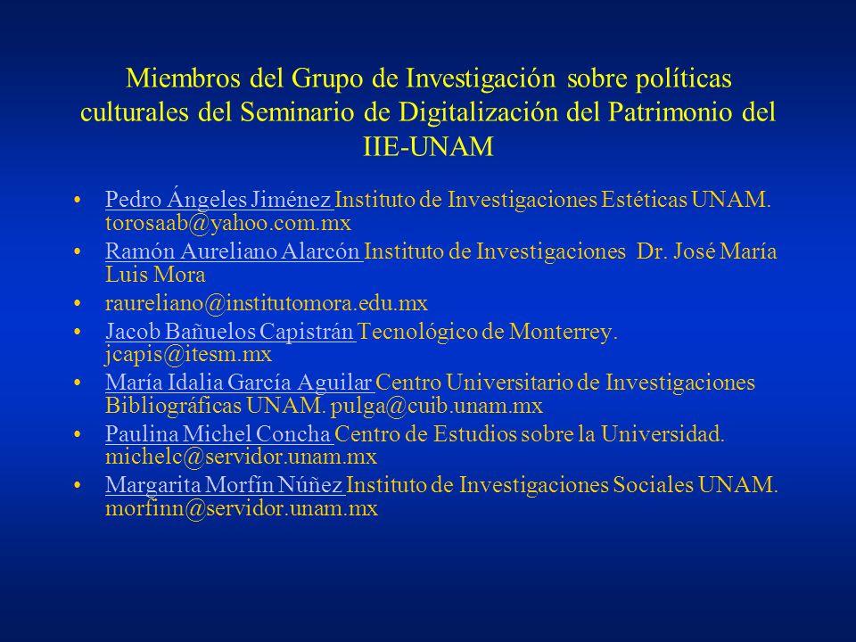 Miembros del Grupo de Investigación sobre políticas culturales del Seminario de Digitalización del Patrimonio del IIE-UNAM Pedro Ángeles Jiménez Insti