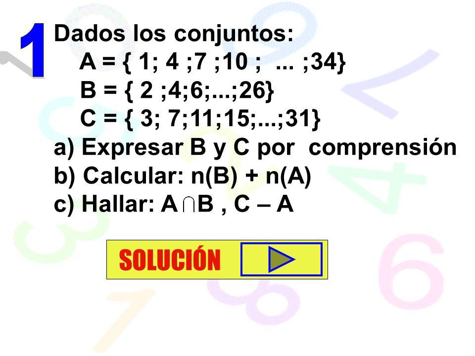 Dados los conjuntos: A = { 1; 4 ;7 ;10 ;...