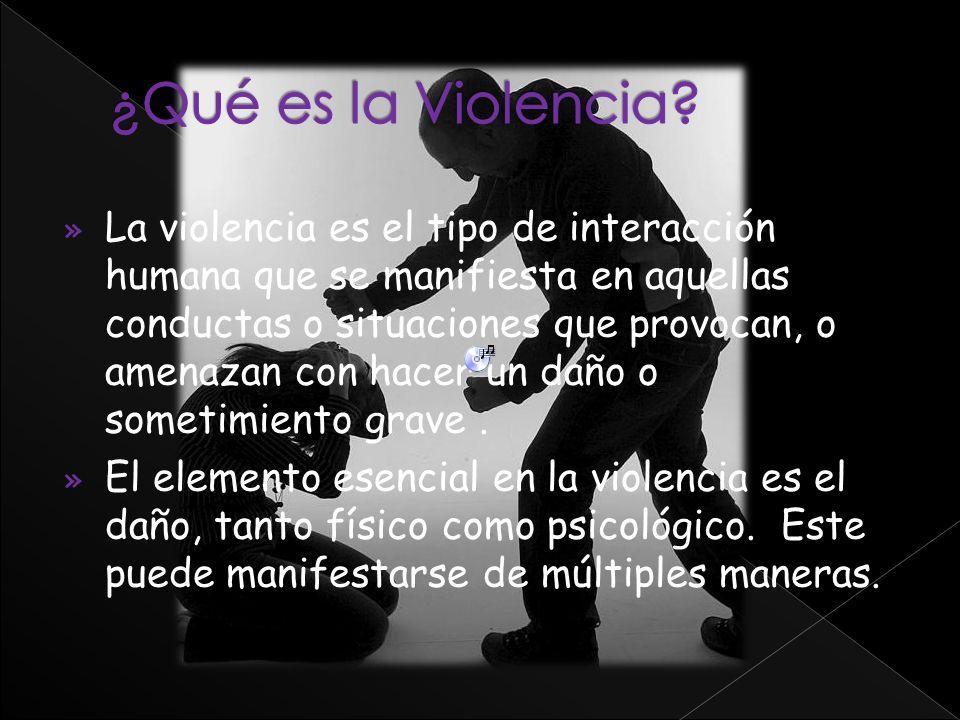 »L»La violencia es el tipo de interacción humana que se manifiesta en aquellas conductas o situaciones que provocan, o amenazan con hacer un daño o so