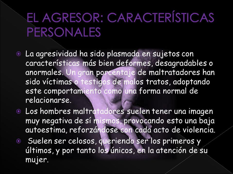 La agresividad ha sido plasmada en sujetos con características más bien deformes, desagradables o anormales. Un gran porcentaje de maltratadores han s