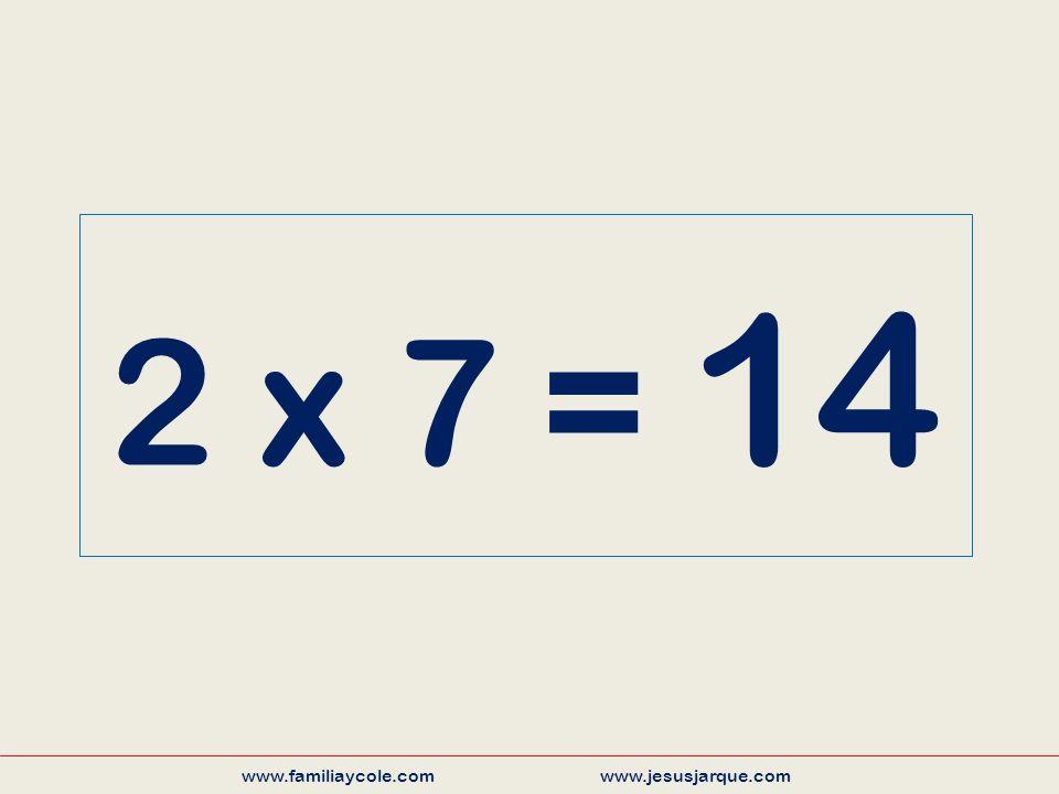 2 x 7 = 14 www.familiaycole.com www.jesusjarque.com