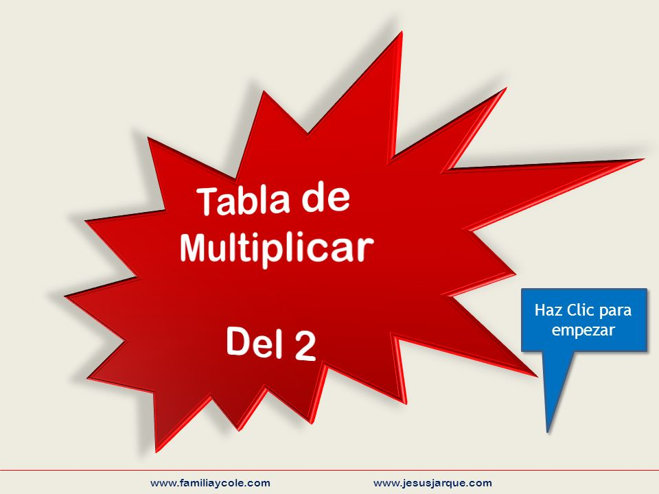2 x 1 = 2 www.familiaycole.com www.jesusjarque.com