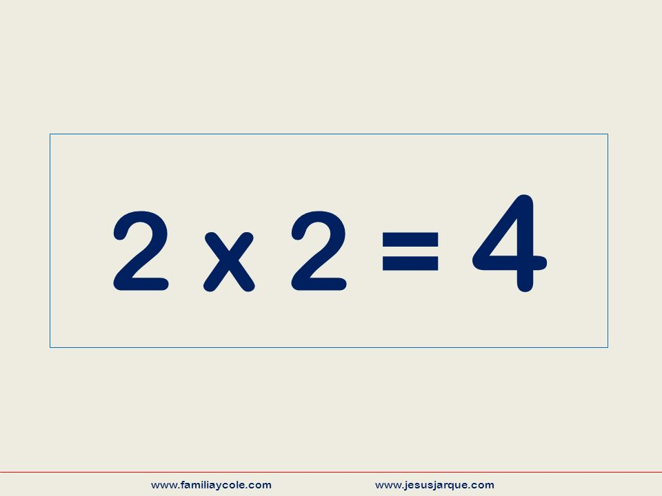 2 x 3 = 6 www.familiaycole.com www.jesusjarque.com