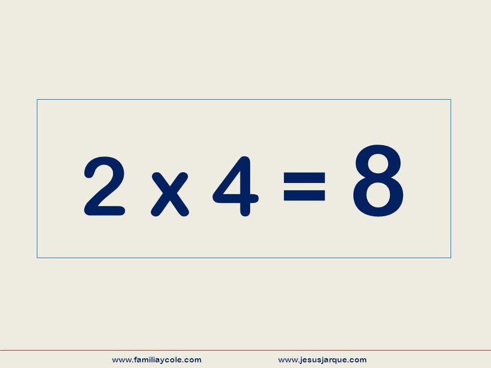 4 x 1 = 4 www.familiaycole.com www.jesusjarque.com