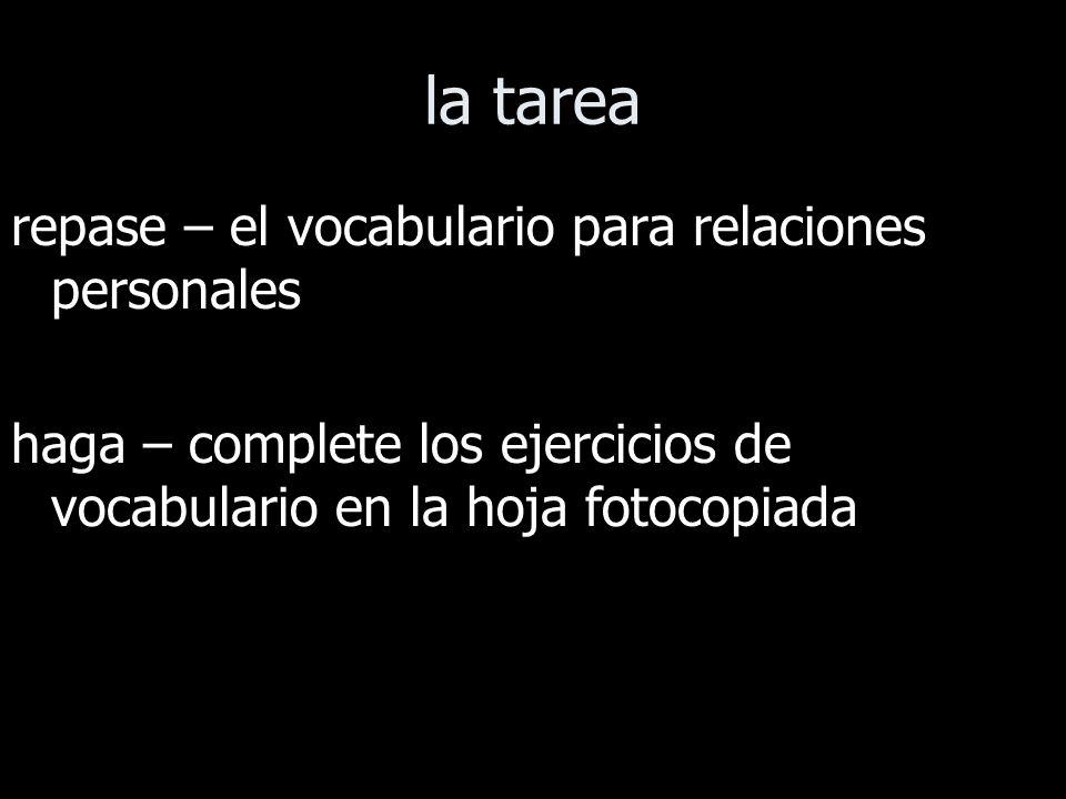 la tarea repase – el vocabulario para relaciones personales haga – complete los ejercicios de vocabulario en la hoja fotocopiada