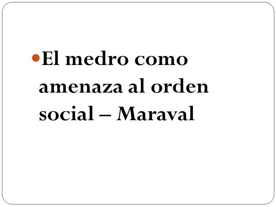 El medro como amenaza al orden social – Maraval