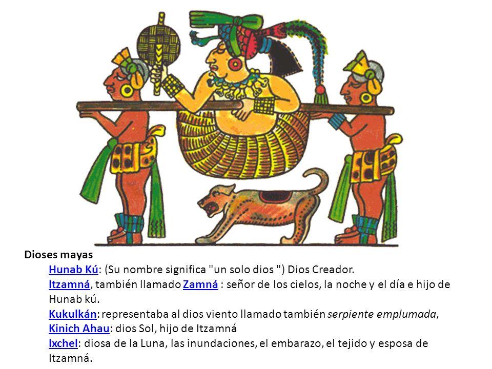 Dioses mayas Hunab KúHunab Kú: (Su nombre significa